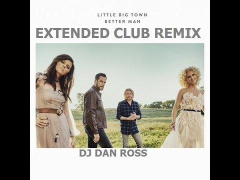 LITTLE BIG TOWNBETTER MANDANCE REMIX BY DJ DAN ROSS