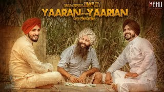Yaaran Diyan Yaarian (Full ) Simar Gill | Latest Punjabi Songs 2017 | Vehli Janta Records