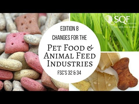 Special Webinar: Edition 8 Changes for the Pet Food and Animal Feed Industries (FSC's 32 and 34)