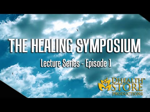 THE HEALING SYMPOSIUM - Ep. 1 (Djehuty Ma'at-Ra)
