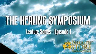 THE HEALING SYMPOSIUM - Ep. 1 (Djehuty Ma