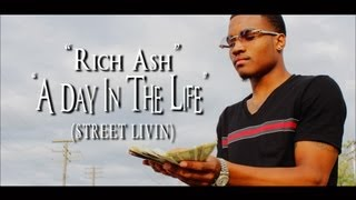 "Rich Ash - ""A Day In The Life"" (Street Livin"