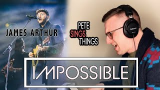 Impossible - James Arthur (Pete Sings Things cover)