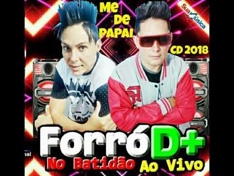 01- FORRÓ D+ ME DE PAPAI - NO BATIDAO AO VIVO  2018