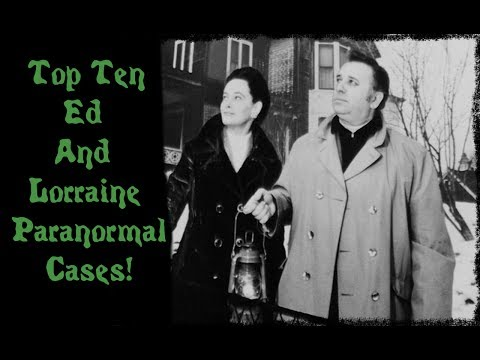 The Top Ten Ed And Lorraine Warren Paranormal Cases
