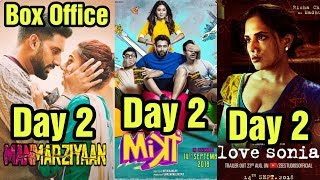 Manmarziyan 2nd Day Vs Mitron 2nd Day Vs Love Sonia 2nd Day Box Office Collection