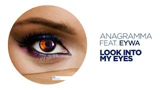 Anagramma Ft. Eywa - Look Into My Eyes image