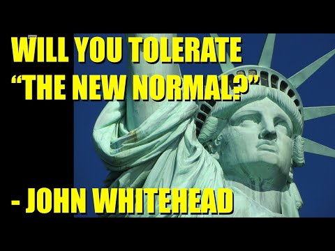 """will-you-tolerate-""""the-new-normal?""""-john-whitehead"""