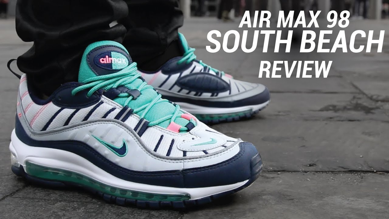 AIR MAX 98 SOUTH BEACH REVIEW