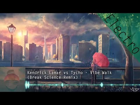 ◄Electro Soul► Kendrick Lamar Vs Tycho - Vibe Walk (Break Science Remix)