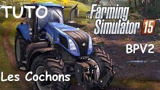 [Farming simulator 15] Tutoriel vente de cochons Belgique Profonde V2 pour FS15