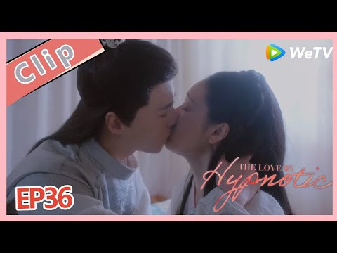 【ENG SUB】The Love By Hypnotic EP36 Clip Wang Ye So Naughty Try To Hypnosis Ming Yue,