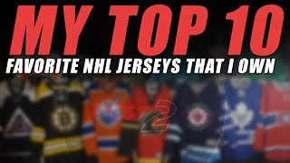 My Top 10 Favorite NHL Jerseys That I own