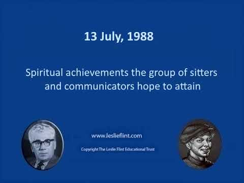 13 July, 1988 Spiritual achievements the group of sitters and communicators hope to attain