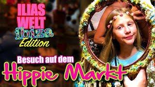 ILIAS WELT (Ibiza Edition) - Wir besuchen den Hippie Markt