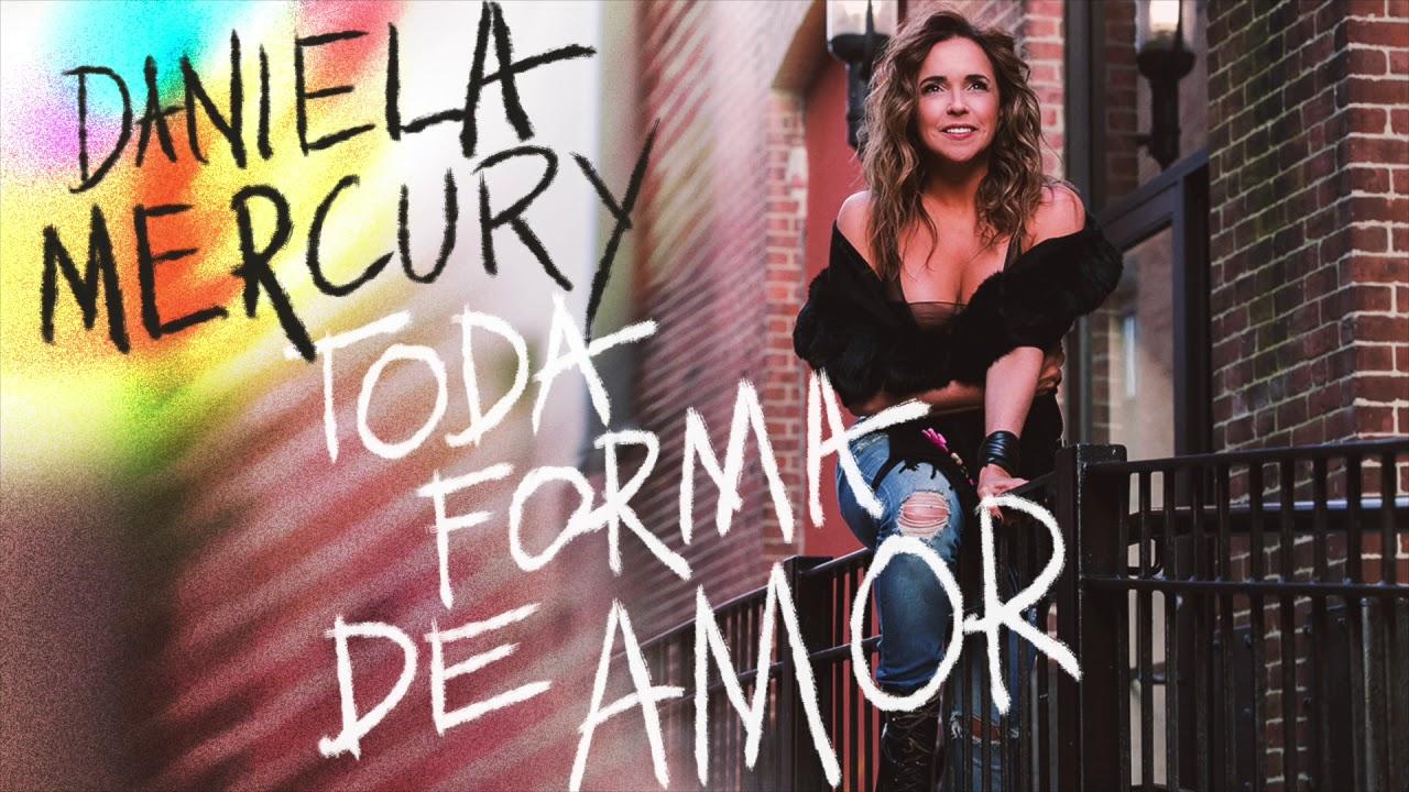 Daniela Mercury   TODA FORMA DE AMOR (Áudio Oficial)