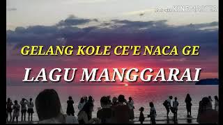 LAGU MANGGARAI // GELANG KOLE CE'E NACA GE.