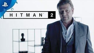 Hitman 2 – Sean Bean Elusive Target #1 Reveal   PS4