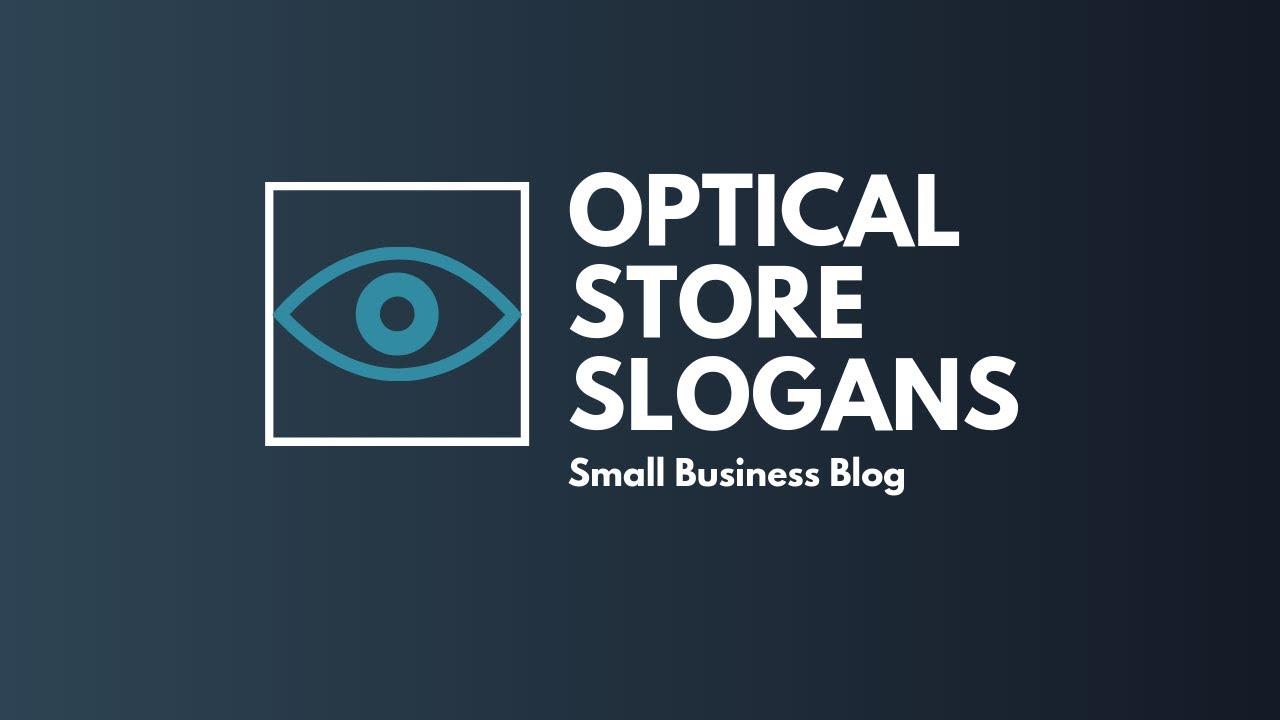 Catchy Optical Store Slogans Youtube