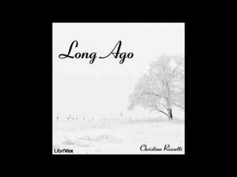 Long Ago by Christina G  Rossetti #audiobook