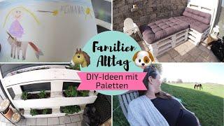 Familien VLOG | Letzter Arbeitstag | Paletten-DIY-Ideen | Mama-Alltag