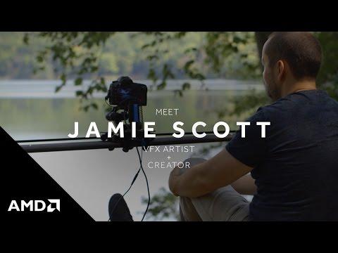 Radeon Creators: Meet Jamie Scott
