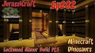 Lockwood Manor Build Pt3 Underground Auction Room Jurassicraft Ep292