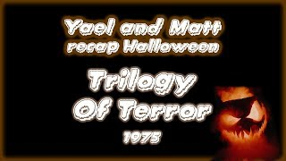 Yael & Matt Recap Halloween - Trilogy of Terror