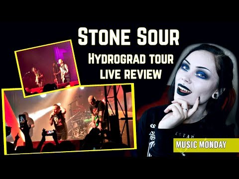 STONE SOUR Hydrograd Tour Live Review  || Music Monday