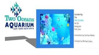 Two Oceans Aquarium 3D Holographic Fish Tank