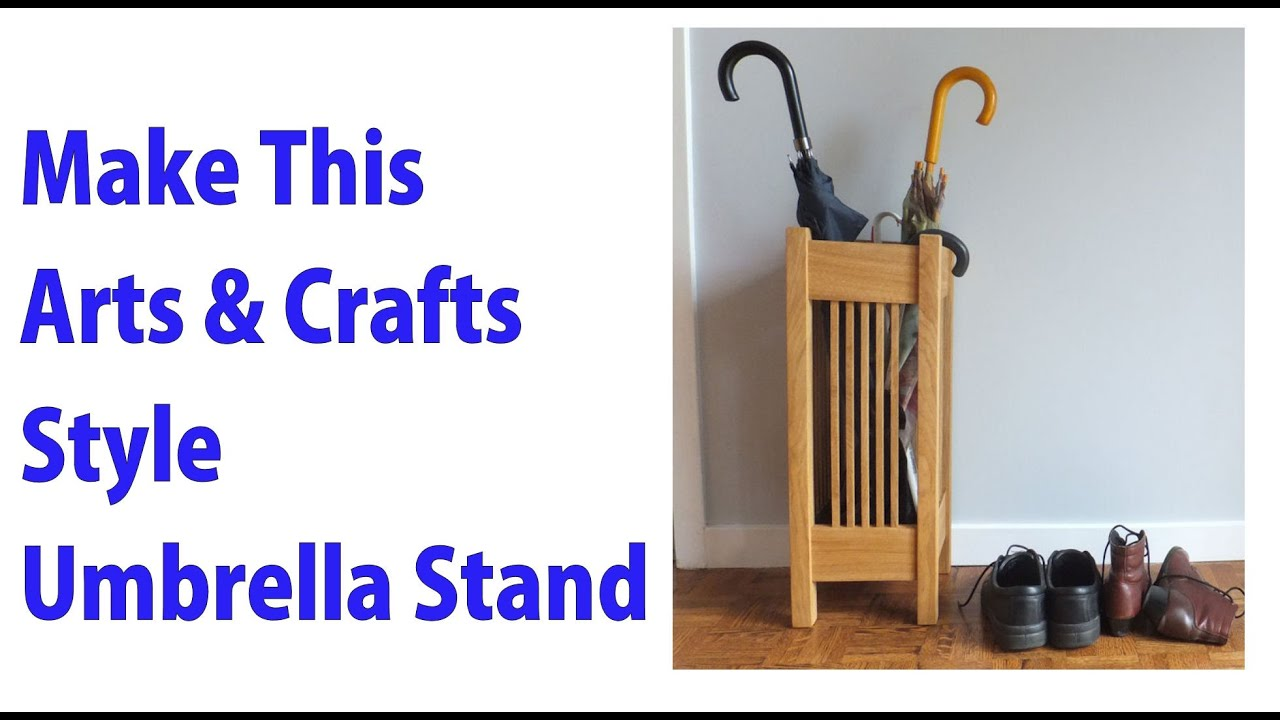 Make an Arts and Crafts Style Umbrella Stand - woodworkweb - YouTube