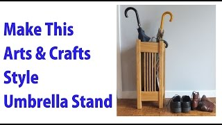 An Arts And Crafts Style Umbrella Stand - A Woodworkweb.com Video