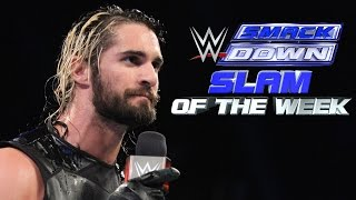 Seth Rollins Stands Tall - WWE SmackDown Slam of the Week 10/17