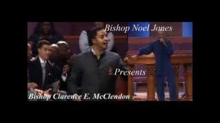 Pt 3 - Bishop Noel Jones Presents - Bishop Clarence McClendon