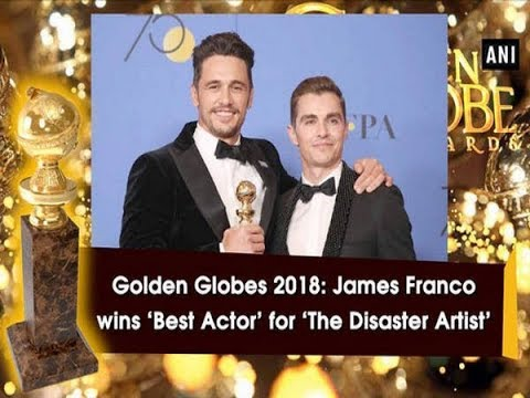Golden Globes 2018: James Franco wins 'Best Actor' for 'The Disaster Artist' - Hollywood News