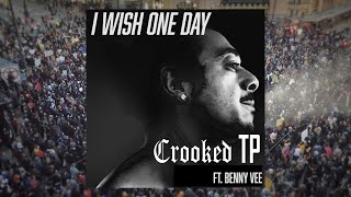Crooked TP - I Wish One Day (Official Video)