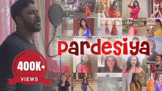 PARDESIYA || Pravesh Mallick || Sawani Mudgal || Maithili Holi Song