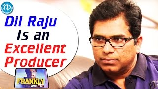 Dil Raju Is an Excellent Producer - Dasaradh || Frankly with TNR || Talking Movies with iDream