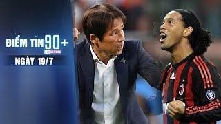 Điểm tin 90+ ngày 19/7 | ĐT Thái Lan bổ nhiệm HLV người Nhật Bản, Ronaldinho trở lại sân cỏ