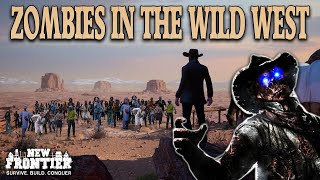 What Would Happen If Zombies Were in the Wild West | New Frontier