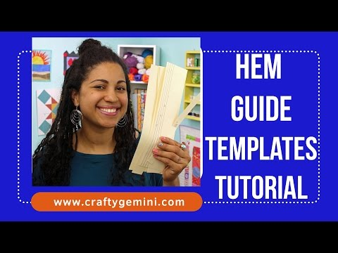 DIY Hem Guide Templates- Tutorial by Crafty Gemini