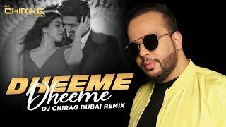 Dheeme Dheeme Remix DJ Chirag Dubai Mp3 Song Download