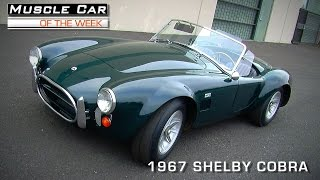 Muscle Car Of The Week Video #81: 1967 Shelby Cobra
