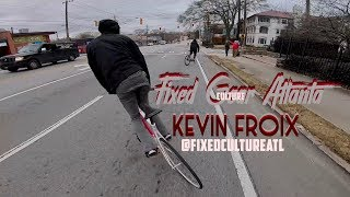 Fixed Gear - Kevin Froix - Fixed Culture Atlanta