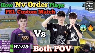 How Order completes NvXQF Squad as Front Fighter Role🤔 • NV vs 4AM Both POV🔥😱 • PEL Custom Match