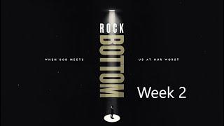 Rock Bottom  - Emotional and Spiritual Healing - April 25th