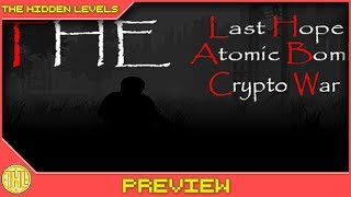 The Last Hope: Atomic Bomb - Crypto War - Absolute trash (Steam/PC)