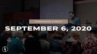 September 6, 2020 | Communion Sunday | Crossroads Christian Center, Daly City
