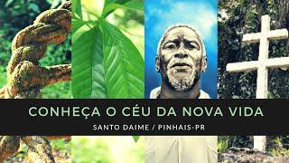 Conheça o Céu da Nova Vida | Daime - Pinhais/PR