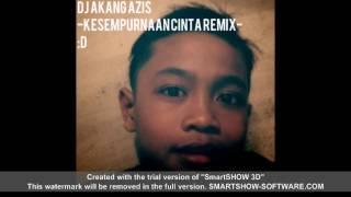 Video dj kesempurnaan cinta remix (azis) download MP3, 3GP, MP4, WEBM, AVI, FLV Oktober 2017